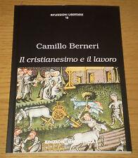 IL CRISTIANESIMO E IL LAVORO Filosofia Anarchia Berneri Ediz. IMMANENZA 2015