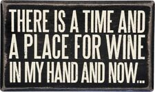 "PBK Wood Wooden 5"" x 3"" Box Sign There Is A Time & Place For Wine In My Hand Now"