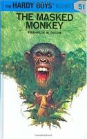 The Masked Monkey (Hardy Boys, No. 51) by Franklin W. Dixon