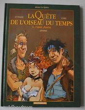 LA QUETE DE OISEAU DU TEMPS #1 l'Ami Jarvin BD LE TENDRE / REGIS LOISEL 2008
