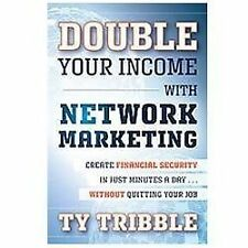 Double Your Income with Network Marketing: Create Financial Security in Just Min