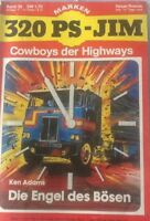 320 PS-JIM Cowboys der Highways Band 38: Die Engel des Bösen von Ken Adams Z: 3