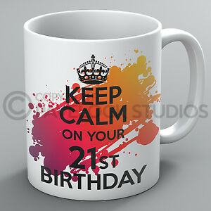 Keep Calm On Your 21st Birthday Mug 18th 30th 40th 50th 60th Present Cup Gift