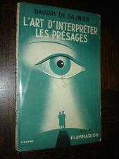 L'ART D'INTERPRETER LES PRESAGES - Baudry de Saunier 1937 - Stillamancie Becco