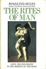 The Rites of Man: Love, Sex and Death in the Making of the Male #BN7242
