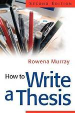 NEW How to Write a Thesis by Rowena Murray