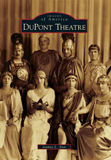 DuPont Theatre [Images of America] [DE] [Arcadia Publishing]