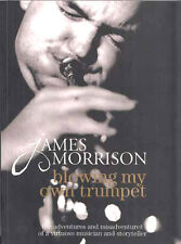 JAMES MORRISON : BLOWING MY OWN TRUMPET