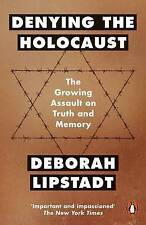 Denying the Holocaust: The Growing Assault On Truth And Memory, Lipstadt, Debora