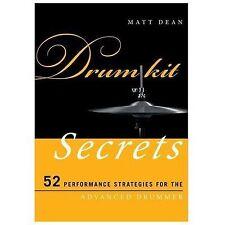 Drum Kit Secrets: 52 Performance Strategies for the Advanced Drummer (Music Secr