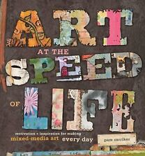 Art at the Speed of Life: motivation + inspiration for making mixed-