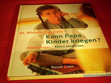 Dr. Miriam Stoppard - Kann Papa Kinder kriegen? Kinder fragen - Eltern antworten