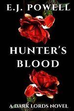 Hunter's Blood : A Dark Lords Novel by E. j. Powell (2017, Paperback)