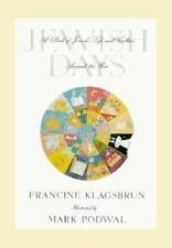 Jewish Days: A Book of Jewish Life and Culture Around the Year