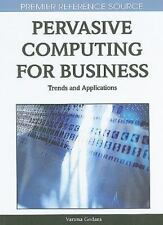 Pervasive Computing for Business: Trends and Applications by Godara, Varuna NEW
