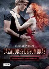 Cazadores de Sombras 5. Ciudad de Las Almas Perdidas by Cassandra Clare...