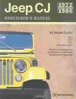 Jeep Cj Rebuilder's Manual, 1972-1986 : Mechanical Restoration, Unit Repair a...