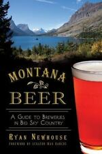 Montana Beer: A Guide to Breweries in Big Sky Country [American Palate] [MT]
