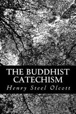 The Buddhist Catechism by Henry Steel Olcott (2013, Paperback)