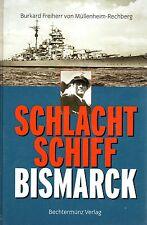 SCHLACHTSCHIFF BISMARCK - Burkard Freiherr von Müllenheim-Rechberg BUCH