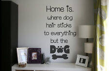 Home is Dogs, Puppies, Pets,   Wall art vinyl decal sticker