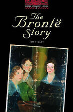The Oxford Bookworms Library: Stage 3: 1,000 Headwords: The Brontë Story (O