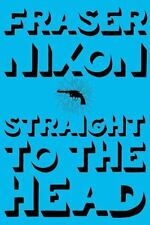 STRAIGHT TO THE HEAD - NIXON, FRASER - NEW PAPERBACK BOOK