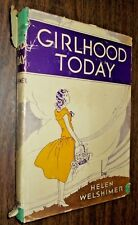 1938 book GIRLHOOD TODAY by Helen Welshimer, Christian values, how to live HB/DJ