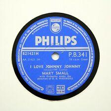 """MARY SMALL """"I Love Johnny Johnny"""" (EE+) PHILIPS PB-341 [78 RPM]"""
