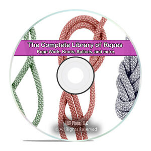 Classic Rope Work, 25 Books, How to Tie Knots & Splices Guides, PDF CD DVD H59