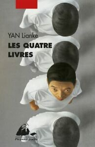 LIVRE DE POCHE - YAN LIANKE, LES QUATRE LIVRES / ROMAN PICQUIER