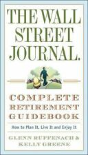 The Wall Street Journal. Complete Retirement Guidebook: How to Plan It, Live It