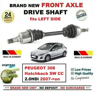 FOR PEUGEOT 308 Hatch SW CC 2.0HDi 2007->on BRAND NEW FRONT AXLE LEFT DRIVESHAFT