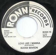 BUSTER BENTON - LOVE LIKE I WANNA - RONN LBL - WLP 45