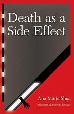 Latin American Women Writers: Death as a Side Effect by Ana María Shua (2010,...