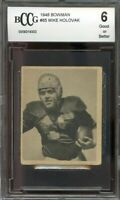 1948 bowman #65 MIKE HOLOVAK chicago bears rookie (GOOD OR BETTER) BGS BCCG 6