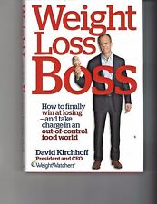 Weight Loss Boss by David Kirchhoff, Pres & CEO,  Weight Watchers - Hardback