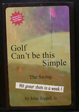 GOLF BOOK, GOLF CAN'T BE THIS SIMPLE, TOEPEL, SIGNED, GREAT SHOTS IN A WEEK