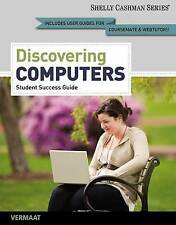 Discovering Computers, Complete - Student Success Guide by Gary B Shelly