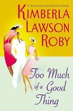 Too Much of a Good Thing (Roby, Kimberla Lawson)
