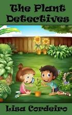 The Plant Detectives by Lisa Cordeiro (2014, Paperback)