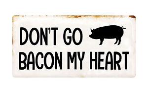 "1171HS Don't Go Bacon My Heart 5""x10"" Aluminum Hanging Novelty Sign"