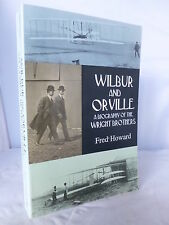 Wilbur and Orville - Biography of the Wright Brothers by Fred Howard 1998 Illust