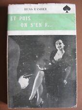 ET PUIS ON S'EN FOUT ...  (1949)