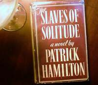The Slaves of Solitude by Patrick Hamilton 1947, Constable 1st Edition Hardcover