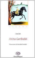 Anita Garibaldi. Sirene - Lia Celi - Libro nuovo in Offerta!