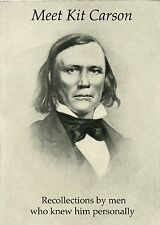 MEET KIT CARSON - Limited edition; history, photos, illustrations, map, 36p
