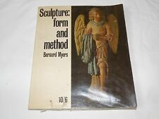 Sculpture: Form and Method by Bernard Myers Art Book Instructional Education