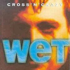 Wet  Cross 'n' Crazy  Audio CD
