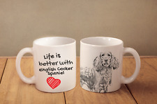 "English Cocker Spaniel - ceramic cup, mug ""Life is better"", Ca"